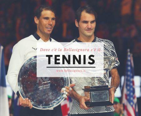 Dove c'è la Bellasignora c'è il Tennis.