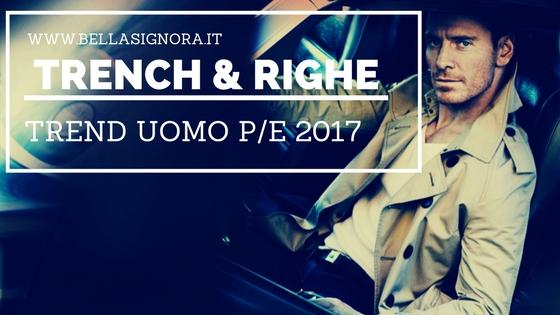 Trench e righe, due imperdibili trend moda uomo P/E 2017 secondo la Bellasignora.