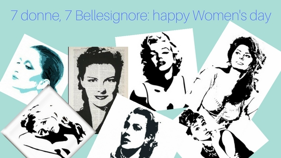 7 donne,7 Bellesignore: happy women's day!