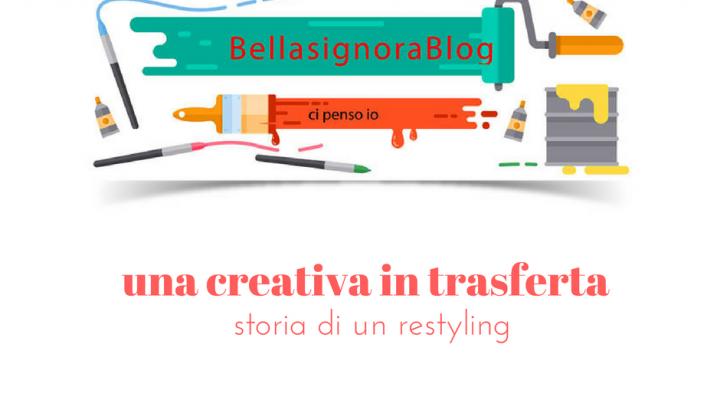 Storia di un restyling: la Bellasignora in trasferta creativa.