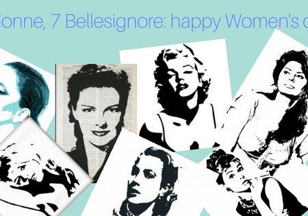 7 donne,7 Bellesignore: happy women's day!